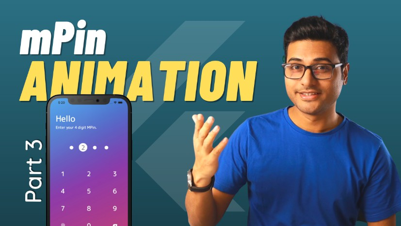 Flutter application to demonstrate use of mPin Animation with custom widget